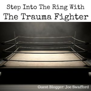 Step into the Ring with the Trauma Fighter