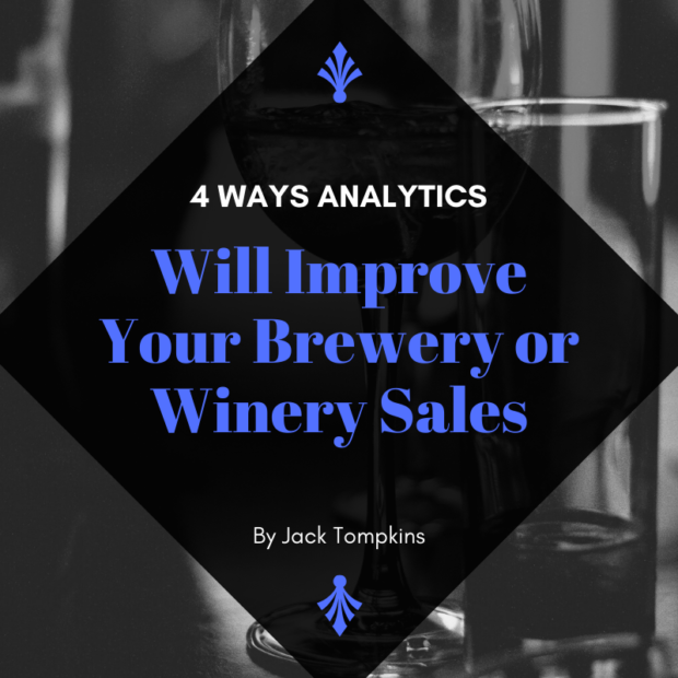 4 Ways Analytics Will Improve Your Brewery or Winery Sales