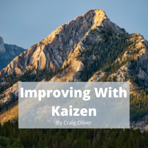 Improving with Kaizen