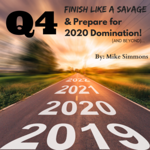 Q4 Finish Like a Savage Prep for 2020
