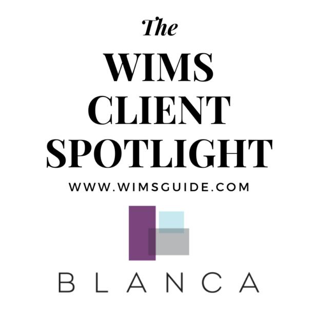 WIMS Client Spotlight Blanca
